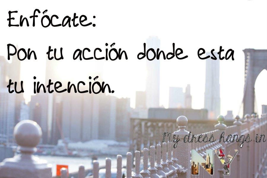 frase: Pon tu acción donde esta tu intención